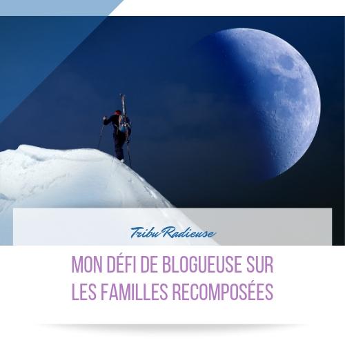 mon défi de blogueuse sur les familles recomposées