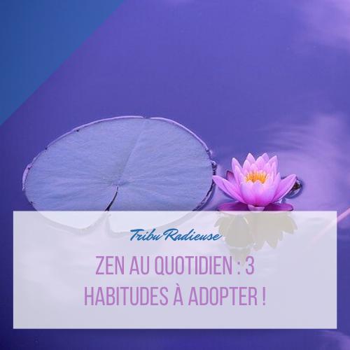 3 habitudes pour être zen chaque jour