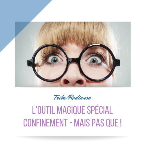 outil magique special confinement